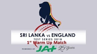 1st Warm Up Match - England tour of Sri Lanka 2018