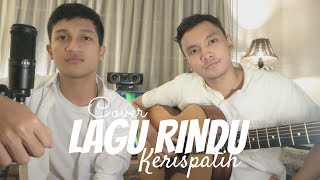 LAGU RINDU - KERISPATIH ( COVER BY ALDHI NOVEDO )