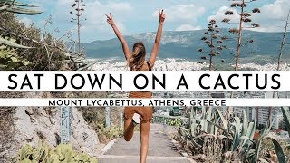 MOUNT LYCABETTUS · SHE SAT DOWN ON A CACTUS! | TRAVEL VLOG #68