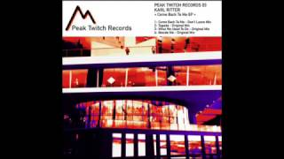 Download Lagu Karl Ritter  -Come Back To Me- (Don't Leave Mix)  Peak Twitch Records 003 Gratis STAFABAND