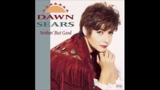 Watch Dawn Sears If I Didnt Have You In My World video