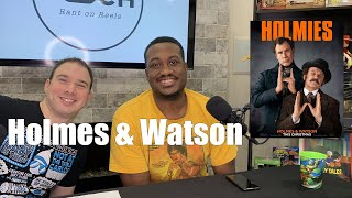Holmes and Watson Review * Spoiler Alert *