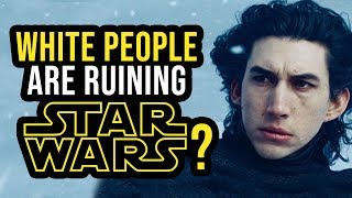 Are White People Ruining Star Wars?
