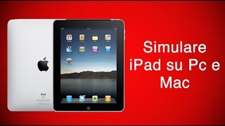 Simuliamo iPad su PC\MAC