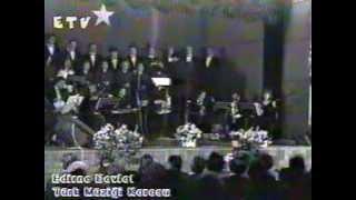 Edirne Devlet Türk Müziği Topluluğu Konseri 1998 - Şef: Dr. Ayhan Sarı