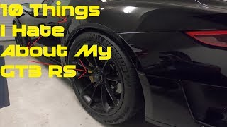 10 Things I Hate About My 2019 Porsche GT3 RS (911 991.2)