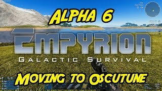 """Empyrion – Galactic Survival - Alpha 6 - """"Moving to Oscutune"""""""