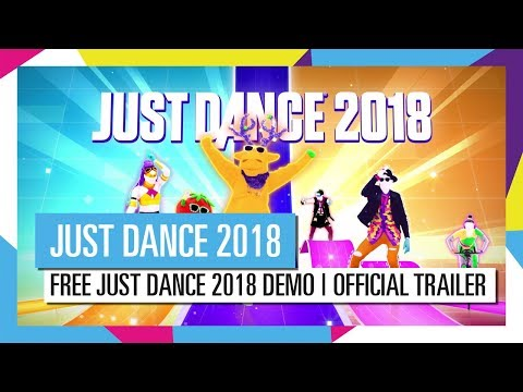 FREE JUST DANCE 2018 DEMO   OFFICIAL TRAILER / JUST DANCE 2018 [OFFICIAL] HD
