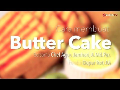 Cara Membuat Butter Cake (Resep Butter Cake) - Dapur Yufid