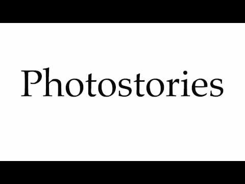 How to Pronounce Photostories