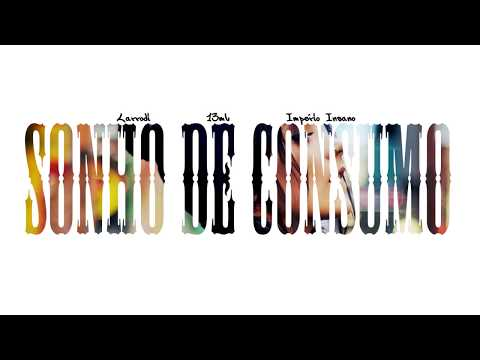 Larrodi - Sonho De Consumo (part. 13 ML & Império Insano)