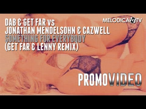 Dab & Get Far vs Jonathan Mendelsohn & Cazwell - Something For Everybody (Get Far & Lenny remix)