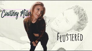 Courtney Miller | Flustered