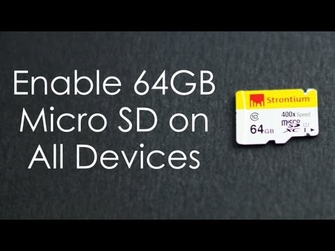 How to get 64GB Micro SD to work on all Android devices (Galaxy Note, S2, Canvas HD...)