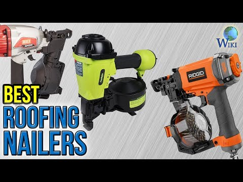 10 Best Roofing Nailers 2017