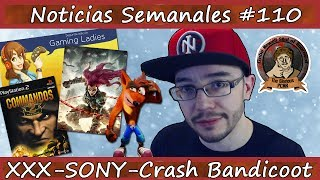 Noticias semanales #110 - COMMANDOS - Gaming Ladies - PS4 PRO vs XXX - Crash Bandicoot - MHWorld