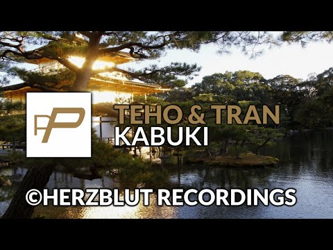tEho & TRan - Kabuki [Original Mix]