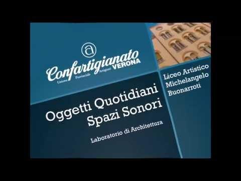 Oggetti Quotidiani e Spazi Sonori - Progetto Confartigianato VR e Liceo Artistico Buonarroti