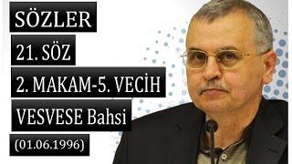 Prof. Dr. Akmet Akgündüz - Sözler - 21. Söz - 2. Makam - 5. Vecih - Vesvese Bahsi ( 01.06.1996)