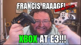 XBOX AT E3!!! FRANCIS RAGE! E3 2017!  Xbox one X!