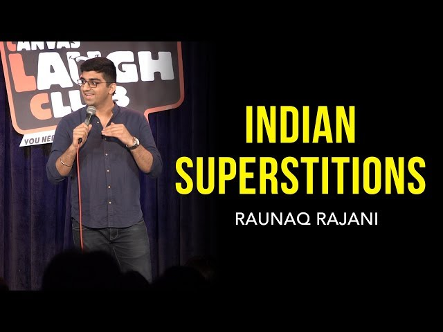 INDIAN SUPERSTITIONS  Stand-up comedy by Raunaq Rajani