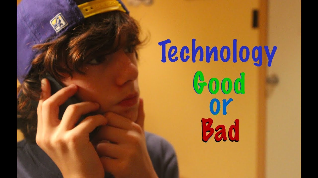 essay technology good or bad