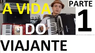 A Vida do Viajante parte 1 aula acordeon video tutorial