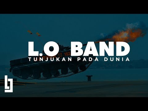 L.O Band - Tunjukan Pada Dunia