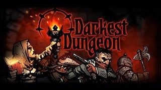 Стрим - Darkest Dungeon - Игра для мазохистов =) #4