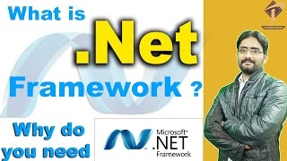What is .Net Framework ? | Why do you need Net Framework ? Detail Explained