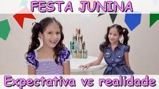 EXPECTATIVA VS REALIDADE FESTA JUNINA