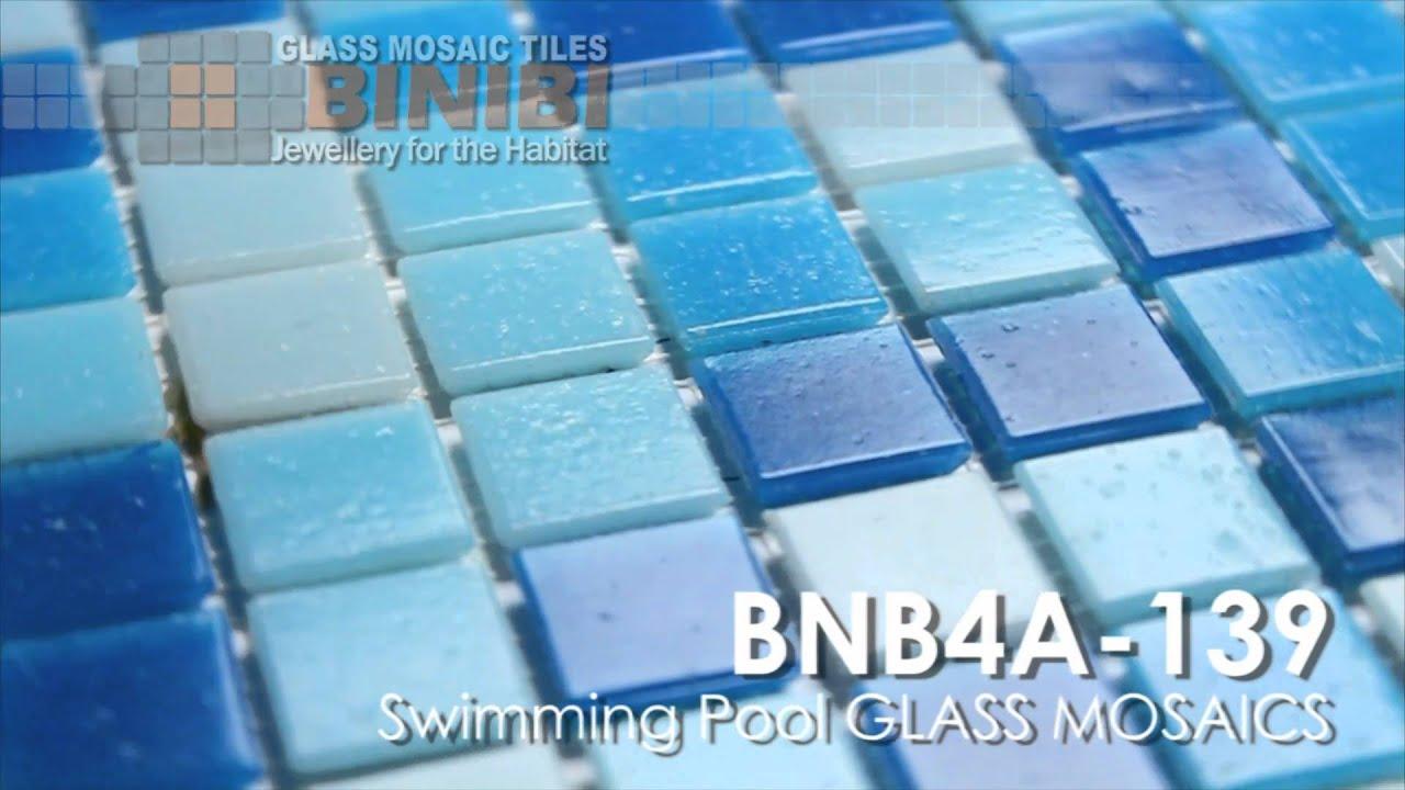 Bnb4a 139 Swimming Pool Glass Mosaic Tiles Www Binibi Co Uk Mp4 Youtube