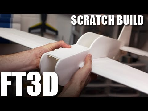 Flite Test - FT 3D - SCRATCH BUILD