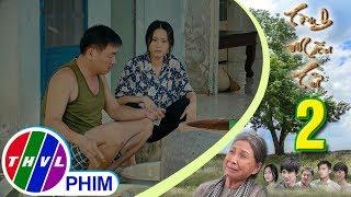 THVL | Tình mẫu tử - Tập 2[3]: Điểu qua nhà năn nỉ Mai cho mình mượn tiền