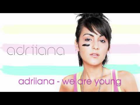 Adriiana - We Are Young ft. Eyesus (w/ lyrics)