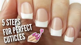 5 Ways To Get PERFECT Cuticles!