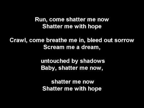 Him - Shatter Me With Hope