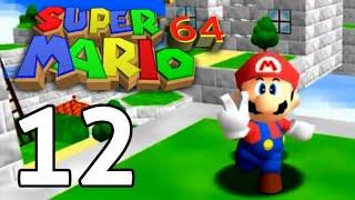 Let's Play Super Mario 64 | Part 12
