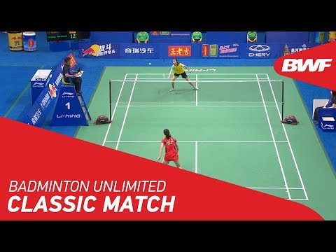 Badminton Unlimited | BWF Classic Match - Li Xuerui vs Ratchanok Intanon | BWF 2018
