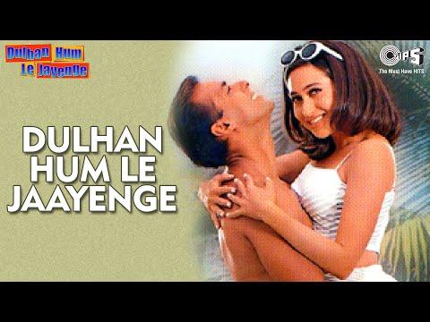 Dulhan Hum Le Jaayenge - Title Song - Salman Khan & Karisma...