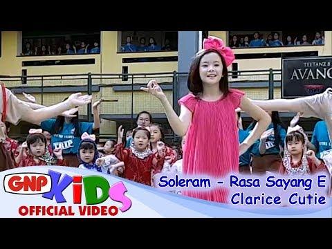 Soleram & Rasa Sayang E - CLARICE CUTIE Lagu Daerah Anak Indonesia