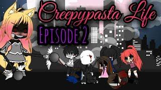 Creepypasta Life ~episode 2~ Gacha Life ~