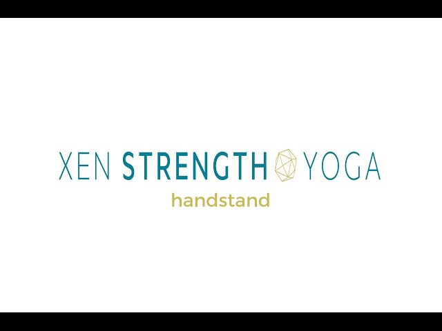 Handstand instruction - Xen Strength Yoga