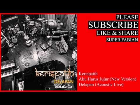download lagu Kerispatih - Aku Harus Jujur New Version gratis