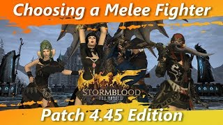 Choosing a Melee Fighter - Patch 4.45 Edition [FFXIV Fun]