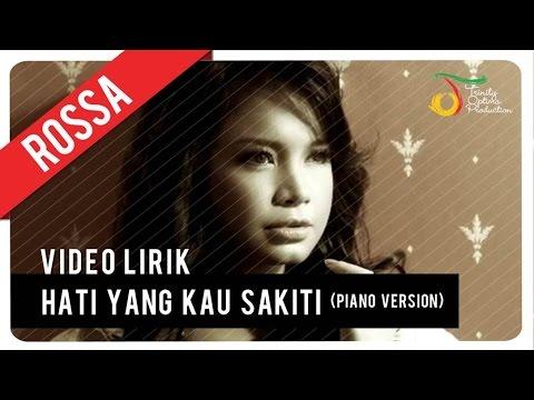 Rossa - Hati Yang Kau Sakiti (Piano Version) | Video Lirik