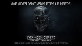 [FR - SUB ENG] Dishonored, l