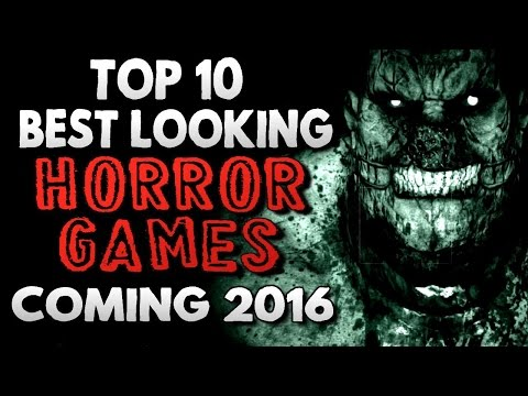 Top 10 Best Looking Horror Games Coming Out in 2016
