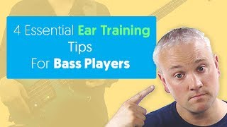 4 Essential Ear Training Tips For Bass Players