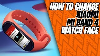 How to Change Mi Band 4 Themes/Watch Face - 2 Ways to Change